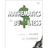 Mathematics for Business by Salzman, Stanley A.; Clendenen, Gary, 9780132898355