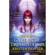 Garden of Dreams and Desires by Painter, Kristen, 9780316278355