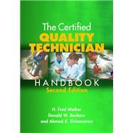 The Certified Quality Technician Handbook by Walker, H. Fred; Benbow, Donald W.; Elshennawy, Ahmad K., 9780873898355