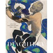 Diaghilev and the Golden Age of the Ballets Russes 1909-1929 by Pritchard, Jane; Marsh, Geoffrey, 9781851778355