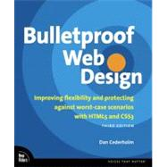 Bulletproof Web Design Improving flexibility and protecting against worst-case scenarios with HTML5 and CSS3 by Cederholm, Dan, 9780321808356