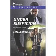 Under Suspicion by Kane, Mallory, 9780373698356