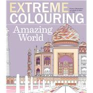 Extreme Coloring Amazing World by Barron's Educational Series, Inc., 9781438008356
