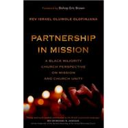 Partnership in Mission: A Black Majority Church Perspective on Mission and Church Unity by Olofinjana, Israel, 9781909728356