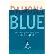Ramona Blue by Murphy, Julie, 9780062418357