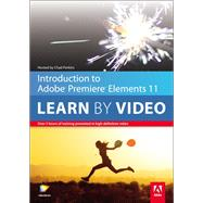Introduction to Adobe Premiere Elements 11 Learn by Video by video2brain, 9780321898357