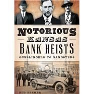 Notorious Kansas Bank Heists by Beemer, Rod, 9781626198357