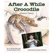 After a While Crocodile by Barr, Brady; Curtis, Jennifer Keats; Detwiler, Susan, 9781628558357