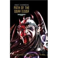 Path of the Dark Eldar by Chambers, Andy, 9781849708357