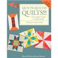 Quilts! Quilts!! Quilts!!!: The Complete Guide to Quiltmaking by McClun, Diana; Nownes, Laura, 9781933308357