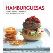 Hamburguesas: Desde La Ranchera a La Barbacoa Hasta La De Salmón Con Miso by Gayler, Paul, 9788416138357