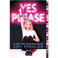 Yes Please by Poehler, Amy, 9780062268358