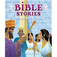 Bible Stories for Courageous Girls (padded cover) by Unknown, 9781433648359