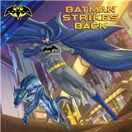 Batman Strikes Back by Cregg, R. J.; Spaziante, Patrick, 9781481478359