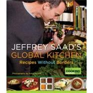 Cooking Without Borders : Simple, Delicious Recipes from Today's Global Kitchen by Saad, Jeffrey; Ollivier, Debra (CON); Herold, Amy, 9780345528360