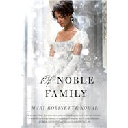 Of Noble Family by Kowal, Mary Robinette, 9780765378361