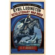 Sybil Ludington: Revolutionary War Rider by Abbott, E. F., 9781250068361