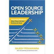 Open Source Leadership: Reinventing Management When There's No More Business as Usual by Peshawaria, Rajeev, 9781260108361