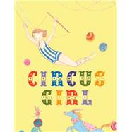 Circus Girl by Pernice, Claire, 9781927018361