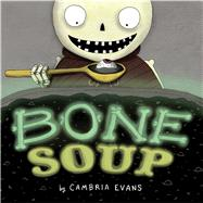 Bone Soup by Evans, Cambria, 9780544668362