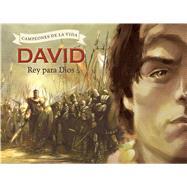 David, rey para Dios by Owen, Pablo; Campdepadrós, Enrique, 9781433688362