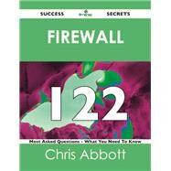 Firewall 122 Success Secrets: 122 Most Asked Questions on Firewall by Abbott, Chris, 9781488518362