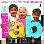 Art Lab for Little Kids by Schwake, Susan; Schwake, Rainer, 9781592538362