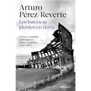 Los barcos se pierden en tierra by Perez-Reverte, Arturo, 9788490628362