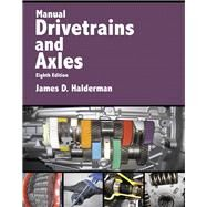 Manual Drivetrains and Axles by Halderman, James D., 9780134628363