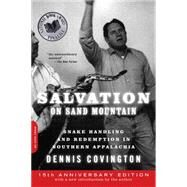 Salvation on Sand Mountain : Snake Handling and Redemption in Southern Appalachia by Covington, Dennis, 9780306818363