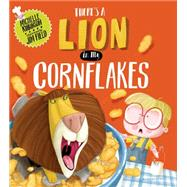 There's a Lion in My Cornflakes by Robinson, Michelle; Field, Jim, 9780802738363