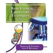 Basic Clinical Laboratory Techniques by Estridge, Barbara H.; Reynolds, Anna P., 9781111138363