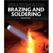 Brazing and Soldering by Lofting, Richard, 9781847978363
