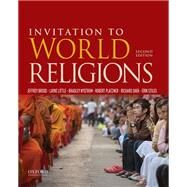Invitation to World Religions by Brodd, Jeffrey; Little, Layne; Nystrom, Brad; Platzner, Robert; Shek, Richard; Stiles, Erin, 9780199378364