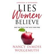Lies Women Believe And the Truth that Sets Them Free by Wolgemuth, Nancy DeMoss; Elliot, Elisabeth, 9780802418364