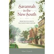 Savannah in the New South by Fraser, Walter J., Jr., 9781611178364