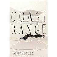 Coast Range A Collection from the Pacific Edge by Neely, Nick, 9781619028364