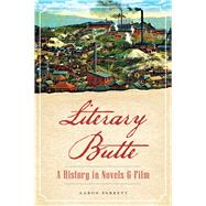 Literary Butte: A History in Novels and Film by Parrett, Aaron, 9781626198364