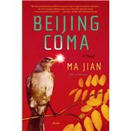 Beijing Coma A Novel by Jian, Ma; Drew, Flora, 9780312428365