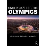 Understanding the Olympics by Horne; John, 9780415558365