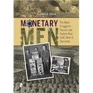 Monetary Men by Alford, Kenneth D., 9780764348365