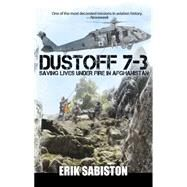Dustoff 7-3 by Sabiston, Erik, 9780989798365