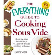 The Everything Guide to Cooking Sous Vide by Cylka, Steve, 9781440588365