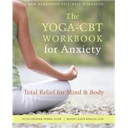 The Yoga-cbt Workbook for Anxiety by Greiner-ferris, Juile; Khalsa, Manjit Kaur, 9781626258365