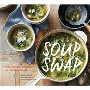Soup Swap by Gunst, Kathy; Duivenvoorden, Yvonne, 9781452148366