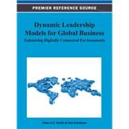 Dynamic Leadership Models for Global Business by Smith, Peter A. C.; Cockburn, Tom, 9781466628366