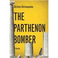 The Parthenon Bomber by CHRISSOPOULOS, CHRISTOS, 9781590518366