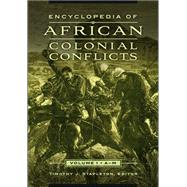 Encyclopedia of African Colonial Conflicts by Stapleton, Timothy; Stapleton, Timothy, 9781598848366