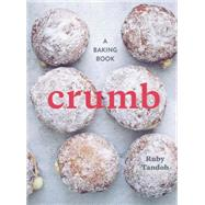 Crumb: A Baking Book by Tandoh, Ruby; Welton, Nato, 9781607748366