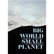 Big World, Small Planet by Rockstrom, Johan; Klum, Mattias; Miller, Peter (CON), 9780300218367